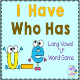 "Phonics: I Have Who Has: Focus ""u_e"" Long Vowel Word Games"