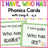 Phonics - I Have, Who Has  - Long A (a_e) Words