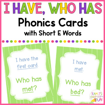 Phonics - I Have, Who Has  - Short E (CVC) Words