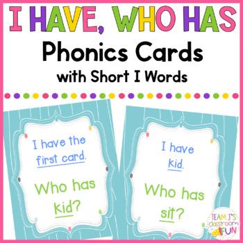 Phonics - I Have, Who Has  - Short I (CVC) Words