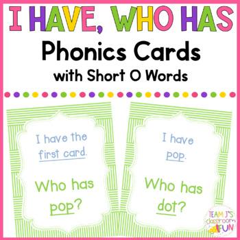 Phonics - I Have, Who Has  - Short O (CVC) Words
