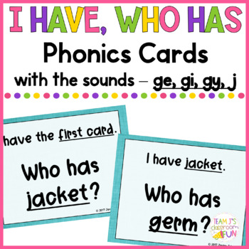 Phonics - I Have, Who Has  - Soft G Words