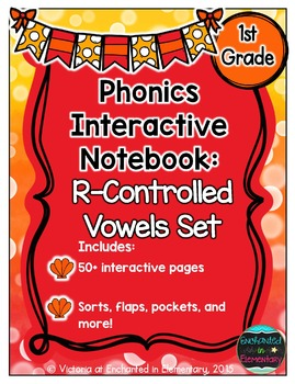 Phonics Interactive Notebook: R-Controlled Vowels Set