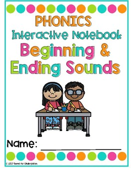 Phonics Interactive Notebook Volume 2- Beginning and Ending Sounds