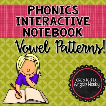 Phonics Interactive Notebook: Vowel Patterns