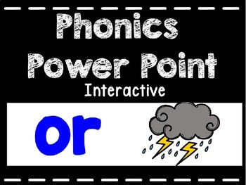 Phonics Interactive Power Point: OR