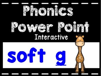 Phonics Interactive Power Point: Soft G
