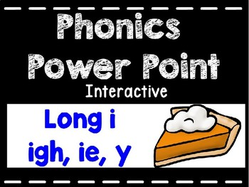 Phonics Interactive Power Point: igh, ie, y
