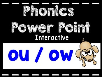 Phonics Interactive Power Point: ou, ow