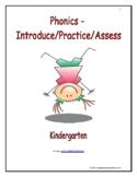 Phonics: Introduce/Practice/Assess - Kindergarten