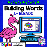 Phonics L- Blends Building Words Activity for Google Drive and Google Classroom