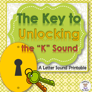 "Phonics- Letter Sounds - Key to Unlocking the ""K"" Sound - Letter K"