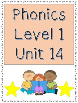 Phonics Level 1 Unit 14- review of word structure, trick words