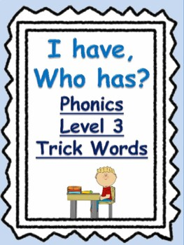 """Phonics Level 3 Trick words: """"I have, Who Has?"""" game"""