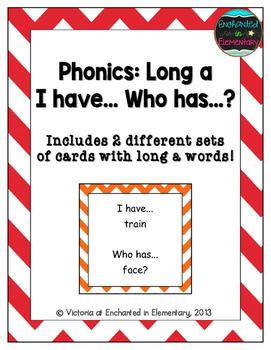 Phonics: Long A- I Have, Who Has?