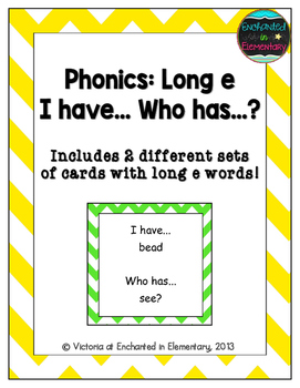 Phonics: Long E- I Have, Who Has?