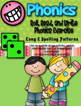 Phonics (Long  E Spelling Patterns) Roll, Read, and Write Activity ~ Free!