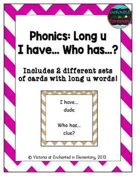 Phonics: Long U- I Have, Who Has?