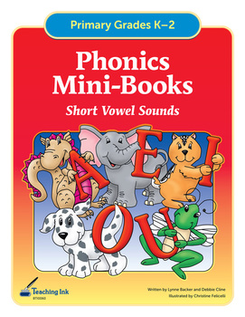 Phonics Mini Books - Short Vowel Sounds (Grades K-2nd) by Teaching Ink