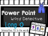 Phonics Mystery Word, Word Detective Interactive Power Point:  Long O
