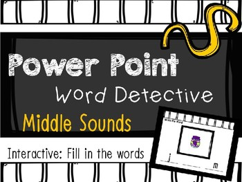 Phonics Mystery Word, Word Detective Interactive Power Point: Middle Sound