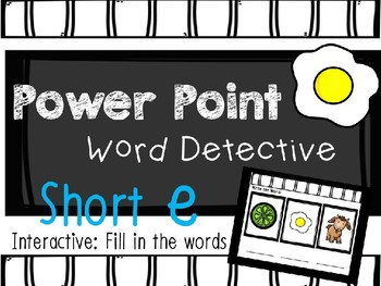Phonics Mystery Word, Word Detective Interactive Power Point:  SHORT E