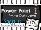 Phonics Mystery Word, Word Detective Interactive Power Point:  SHORT O