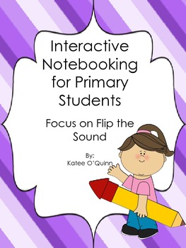 Phonics Notebooking in the Primary Grades: Flip the Sound