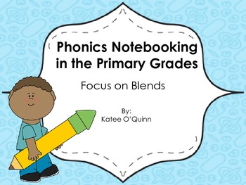 Phonics Notebooking in the Primary Grades: Focus on Blends and Digraphs