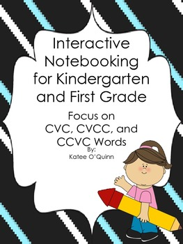 Phonics Notebooking in the Primary Grades: Focus on CVC, CCVC, and CVCC Words