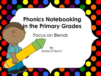 Phonics Notebooking in the Primary Grades: Focus on Initial Sounds