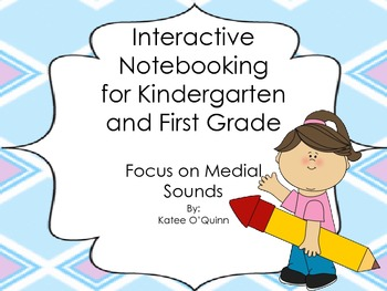 Phonics Notebooking in the Primary Grades: Focus on Medial Sounds