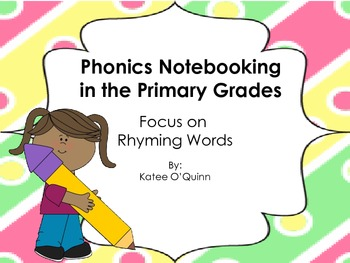 Phonics Notebooking in the Primary Grades: Focus on Rhyming Words