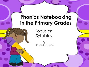 Phonics Notebooking in the Primary Grades: Focus on Syllables
