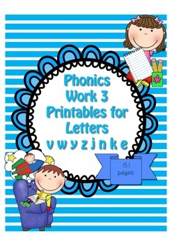 Phonics Pack 3 Letter CVC Word Sentence Work (letters vwyzjnke) 151 pages K-2