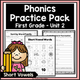 Phonics Practice Pack First Grade Unit 2 Short Vowels