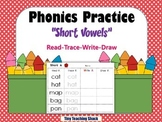 Phonics Practice Short Vowels- read, trace, write, draw