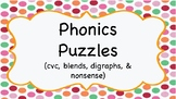 Phonics Puzzles (cvc, blends, digraphs, and nonsense)