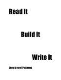 Phonics: Read It, Build It, Write It!  Long Vowel Patterns