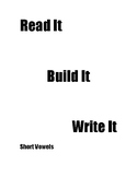 Phonics: Read It, Build It, Write It!  Short Vowel Patterns