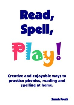 Read, Spell, Play - Activities and games to make learning phonics fun