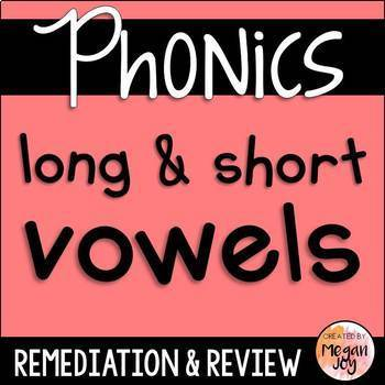 Phonics Review - Short & Long Vowels