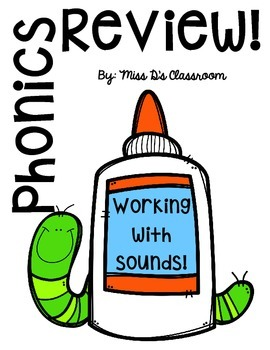 Phonics Review: Working with Sounds!