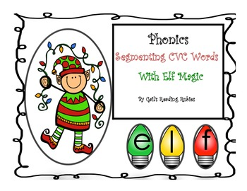 Phonics: Segmenting CVC Words with Elf Magic