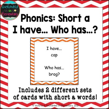Phonics: Short A I Have, Who Has?