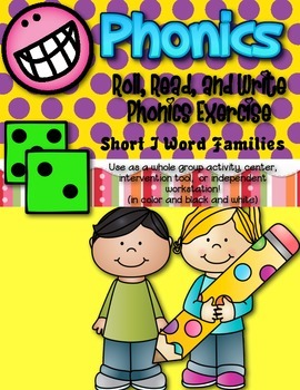 Phonics (Short  I Word Families) Roll, Read, and Write Act