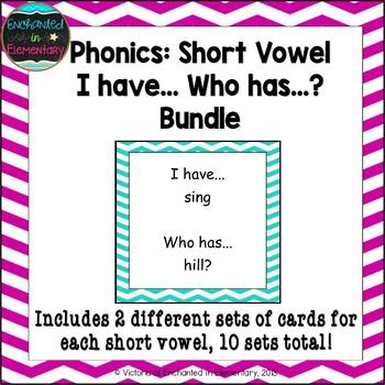 Phonics: Short Vowel Sounds I Have, Who Has Bundle