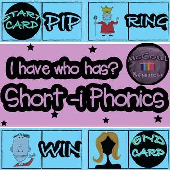 Phonics Game - Short I - I have Who Has