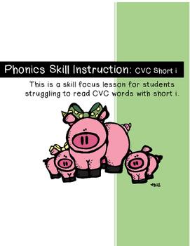 Phonics Skill Lesson: CVC Short I