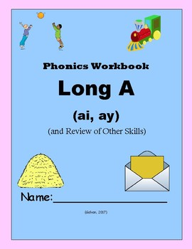 Phonics Skills Workbook - Focus Long A (ai, ay) & Review o
